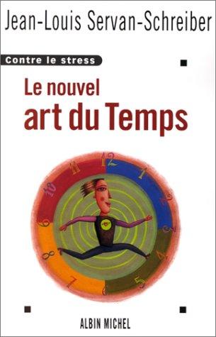 9782226113870: Le nouvel art du temps : Contre le stress (Essais)