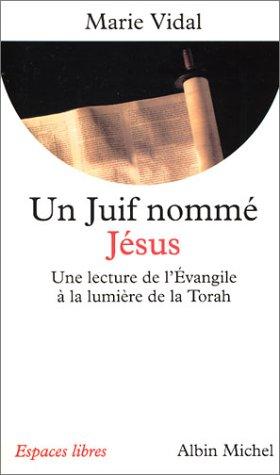9782226113955: Un juif nommé Jésus : Une lecture de l'Evangile à la lumière de la Torah