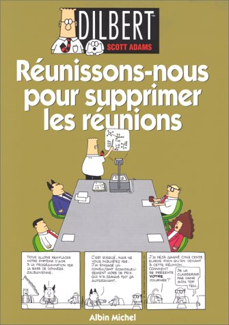 9782226114655: Dilbert, Tome 7 : Réunissons nous pour supprimer les réunions (Humour BD)