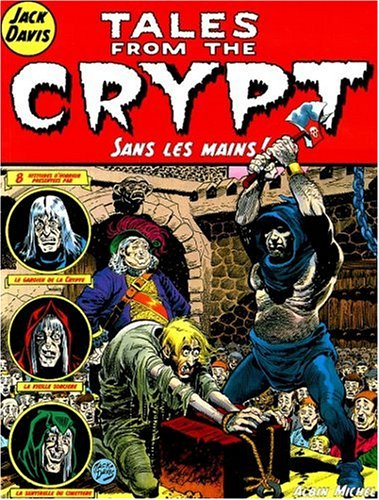 Tales from the Crypt, tome 8: Sans les mains (French Edition) (2226114734) by Jack E. Davis