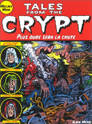 Tales From The Crypt, tome 9: Plus dur sera la chute (2226114866) by Davis, Jack
