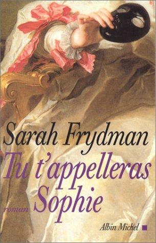 Tu T'Appelleras Sophie (Romans, Nouvelles, Recits (Domaine Francais)) (French Edition): ...