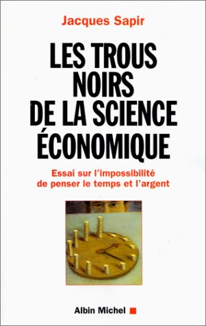 9782226115775: Trous Noirs de La Science Economique (Les) (Collection Le Chur Des Muses) (English and French Edition)