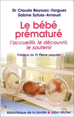 Le bébé prématuré: Beyssac, Claude Dr