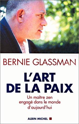 Art de La Paix (L') (Spiritualites Grand Format) (French Edition) (2226116664) by Glassman, Bernie