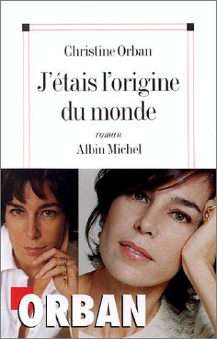 9782226116697: J'Etais L'Origine Du Monde (Romans, Nouvelles, Recits (Domaine Francais)) (English and French Edition)