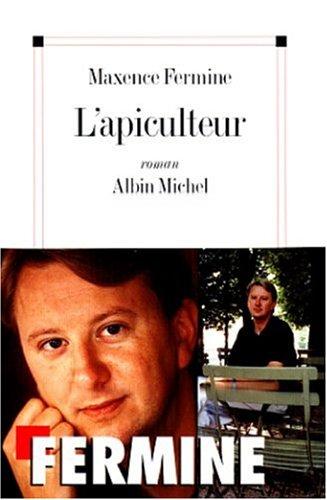 L'Apiculteur: Maxence Fermine