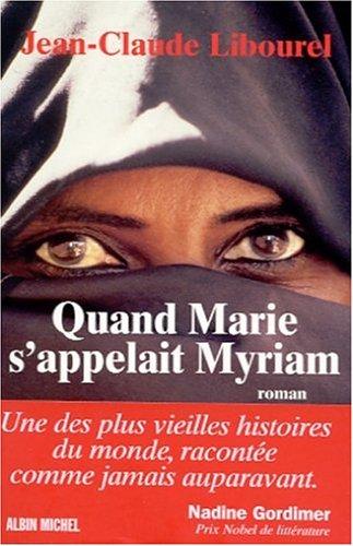 Quand Marie S'Appelait Myriam (Romans, Nouvelles, Recits: Libourel, Jean-Claude