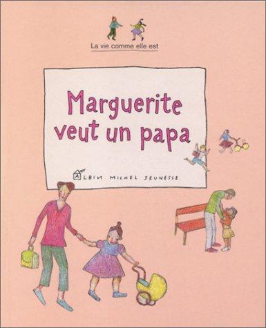 9782226117779: Marguerite veut un papa