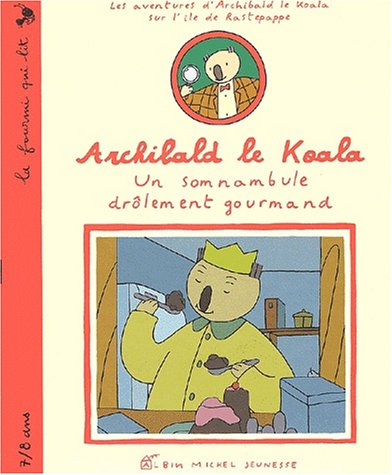 9782226118691: Archibald le koala : Un somnambule drôlement gourmand (La fourmi qui lit)
