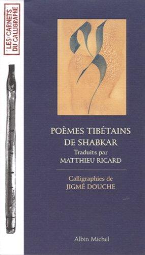 Poemes Tibetains de Shabkar (French Edition): Douche, Jigm?, Ricard,