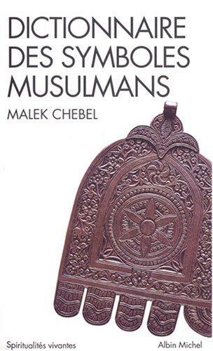Dictionnaire Des Symboles Musulmans (Collections Spiritualites) (French: Chebel, Malek