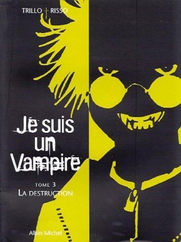 9782226121851: Je suis un vampire, tome 3 : La Destruction