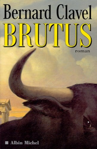 Brutus (Romans, Nouvelles, Recits (Domaine Francais)) (English and French Edition) (2226122052) by Bernard Clavel