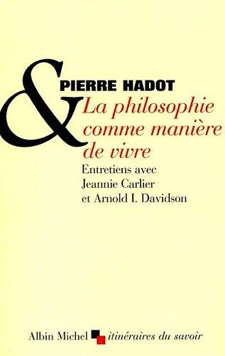 9782226122612: La philosophie comme manière de vivre (Itinéraires du savoir)