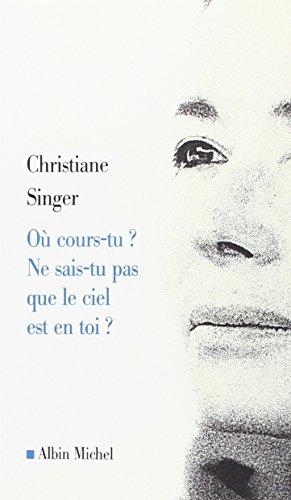 9782226122636: Ou Cours-Tu ? Ne Sais-Tu Pas Que Le Ciel Est En Toi ? (Spiritualites Grand Format) (French Edition)