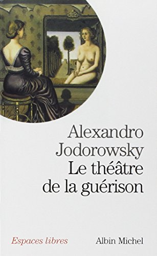 9782226125385: Theatre de La Guerison (Le) (Espaces libres)