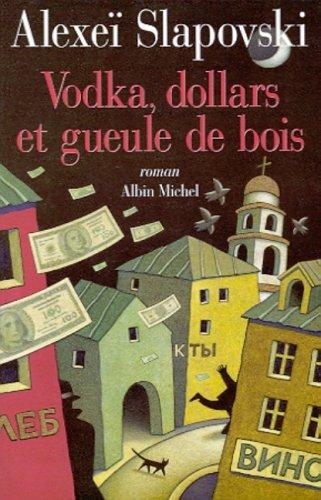 9782226125774: Vodka, Dollars et gueule de bois