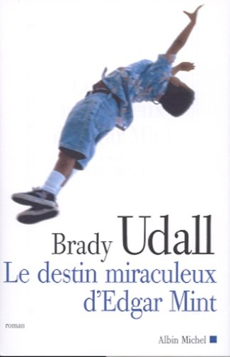 Destin Miraculeux D'Edgar Mint (Le) (Collections Litterature) (French Edition)