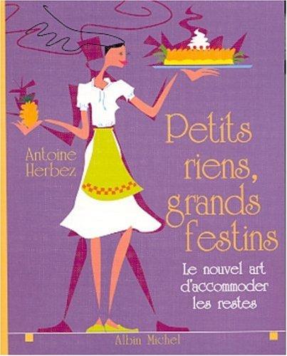 9782226126672: Petits Riens, Grands Festins (Cuisine - Gastronomie - Vin) (French Edition)