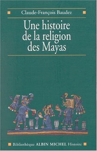 9782226126696: Une histoire de la religion des Mayas (Bibliotheque histoire)