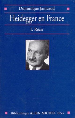 9782226126818: Heidegger en France. : Volume 1, Récit (Bibliothèque Idées)