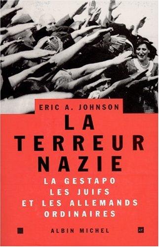 La terreur nazie: Johnson, Eric A.