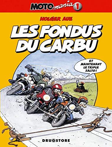 9782226126993: Motomania, tome 1 : Les fondus du carbu