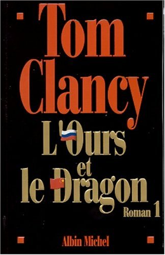 L'Ours et le Dragon, tome 1 (9782226127471) by Tom Clancy