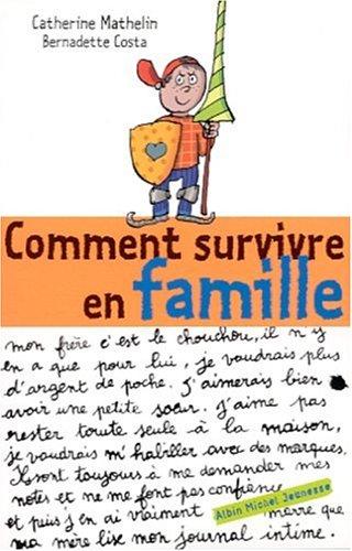 Comment survivre en famille: Costa-Prades, Bernadette