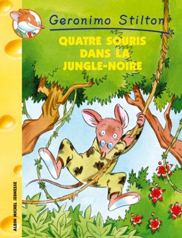 9782226128508: Quatre souris dans la jungle noire (Geronimo Stilton)