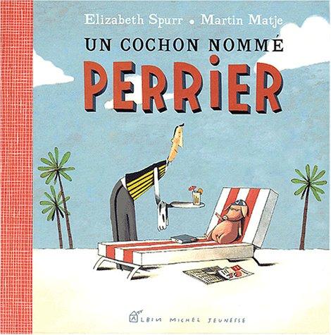 9782226128720: Un cochon nomm� Perrier