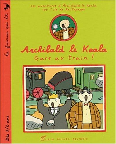 9782226128775: Archibald le koala : Gare au train ! (La fourmi qui lit)