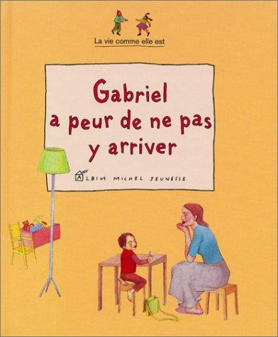 9782226128959: Gabriel a peur de ne pas y arriver