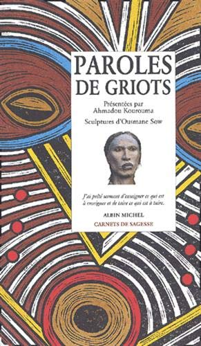 Paroles de Griots (Collections Spiritualites) (French Edition) (9782226129215) by Ahmadou Kourouma