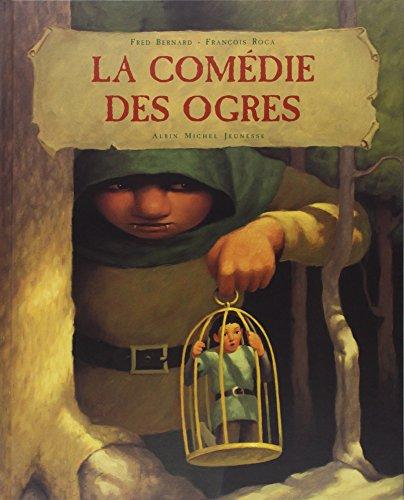 La Comédie des Ogres: Bernard, Fred; Roca,