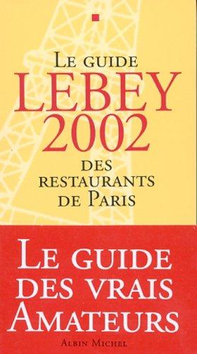 9782226130068: Le guide Lebey 2002 des restaurants de Paris