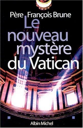 9782226130709: Le nouveau myst�re du Vatican