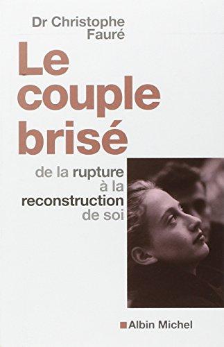9782226130822: Le Couple brisé : De la rupture à la reconstruction de soi