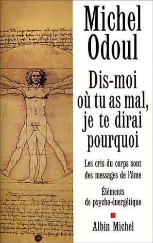 9782226131058: Dis-Moi Ou Tu as Mal, Je Te Dirai Pourquoi (Developpement Personnel) (French Edition)