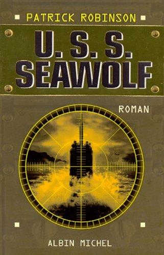 9782226131423: U.S.S. Seawolf (Romans, Nouvelles, Recits (Domaine Etranger)) (French Edition)