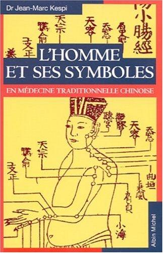 9782226131591: L'Homme et ses symboles en médecine traditionnelle chinoise