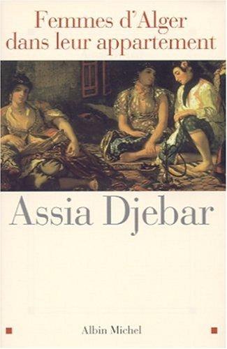 Femmes d'Alger dans leur appartement: Djebar, Assia