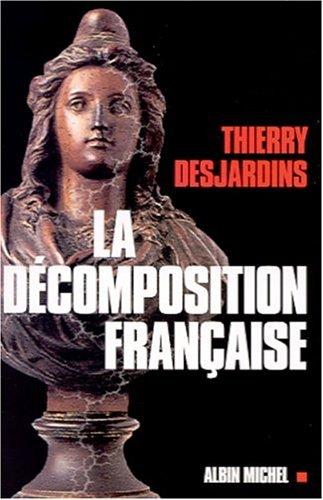La D?composition Fran?aise: Thierry Desjardins