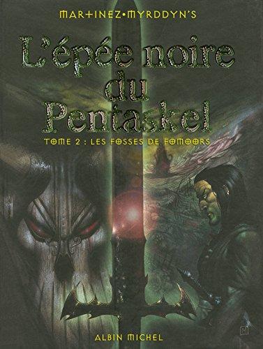 9782226132161: L'Ep�e noire de Pentaskel, tome 2 �: Les Fosses de Fomoors