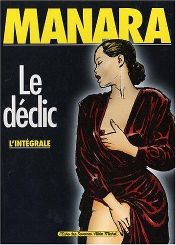 Le declic: L'Integrale: Manara