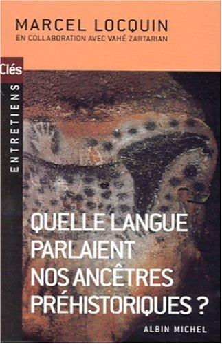 Quelle langue parlaient nos ancêtres préhistoriques ?: Locquin, Marcel