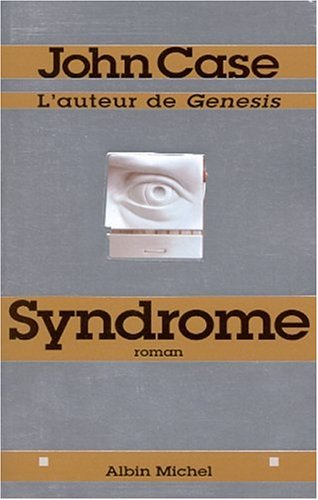 Syndrome (Romans, Nouvelles, Recits (Domaine Etranger)) (French Edition) (2226133569) by Case, John