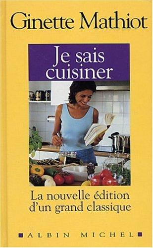9782226133724: Je Sais Cuisiner (Cuisine - Gastronomie - Vin) (French Edition)