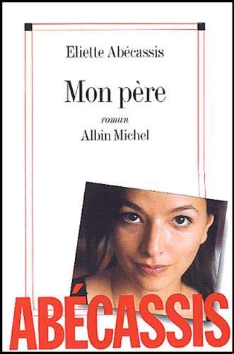 9782226134486: Mon Pere (Romans, Nouvelles, Recits (Domaine Francais)) (English and French Edition)